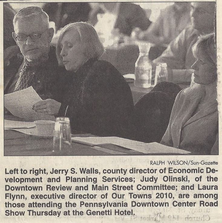 Judy Olinsky (Downtown Review and Main Street Committee) and Laura Flynn (Our Towns: 2010) Attend the Pennsylvania Downtown Center Road Show at the Genetti Hotel
